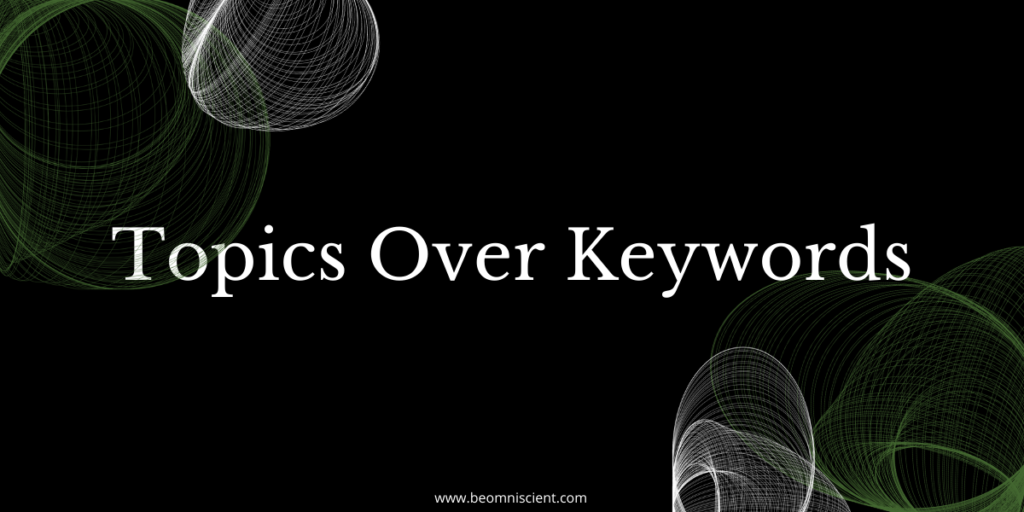 omniscient digital topics over keywords a new age of content strategy and seo