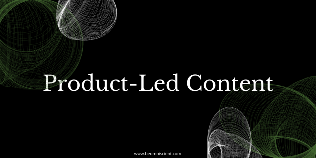 omniscient digital Product-Led Content: Turn Content into a Growth Channel