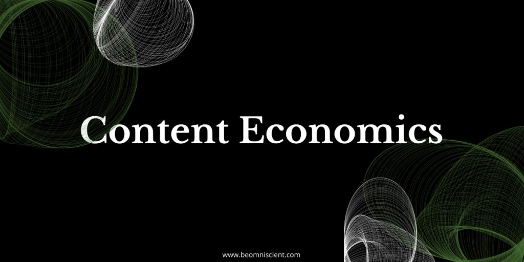 omniscient digital content economics what type of content should you produce