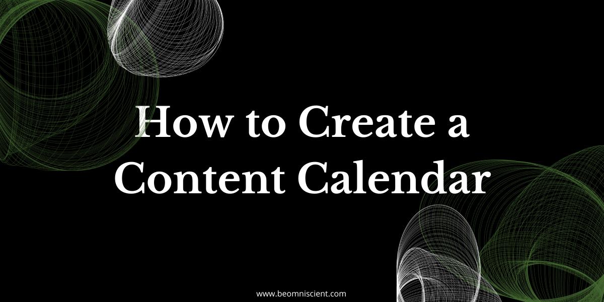 omniscient digital how to create a content calendar