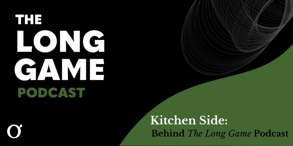 omniscient digital the long game kitchen side podcast