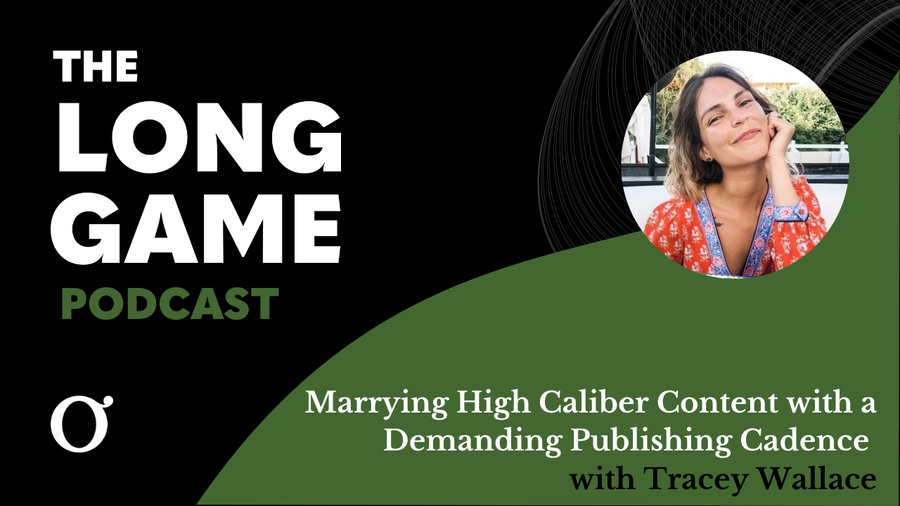 Marrying High Caliber Content with a Demanding Publishing Cadence with Tracey Wallace
