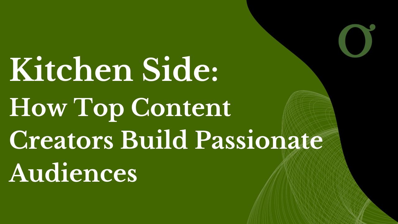 How Top Content Creators Build Passionate Audiences