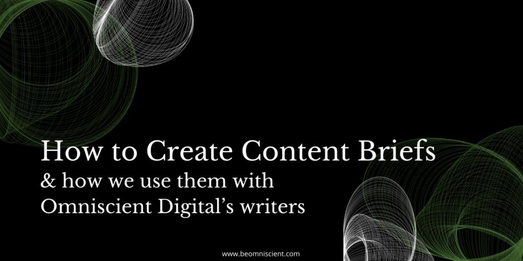 seo content brief omniscient digital