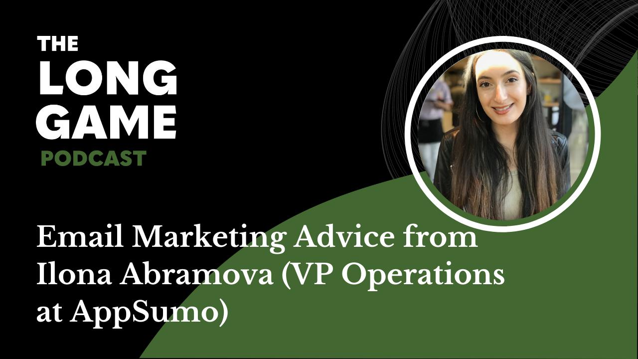 Email Marketing Advice from Ilona Anramova VP Operations at AppSumo