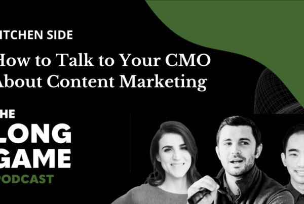 #018: Kitchen Side: How to Talk to Your CMO About Content Marketing