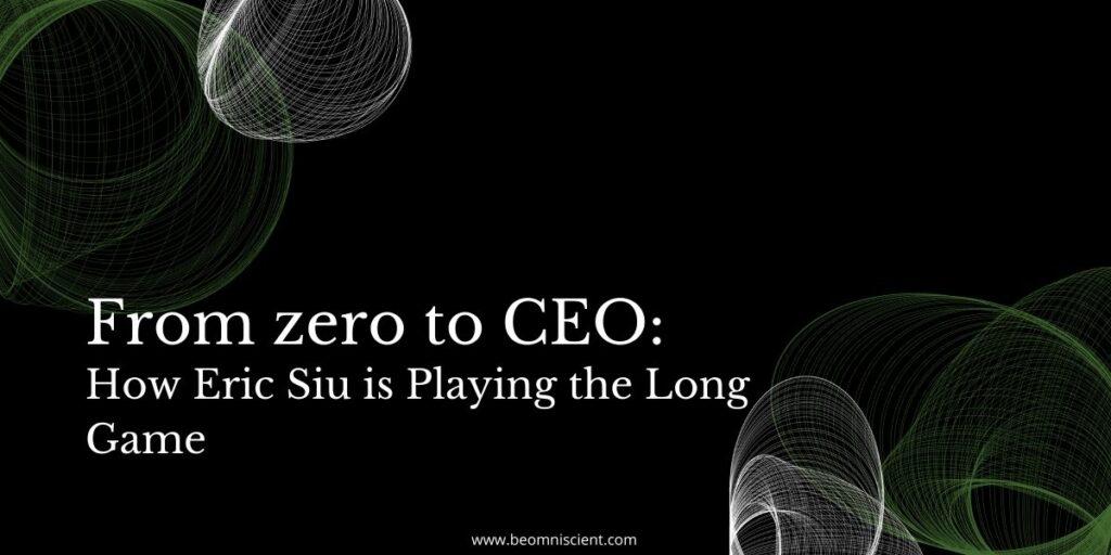 Entrepreneur Career Journey of Eric Siu
