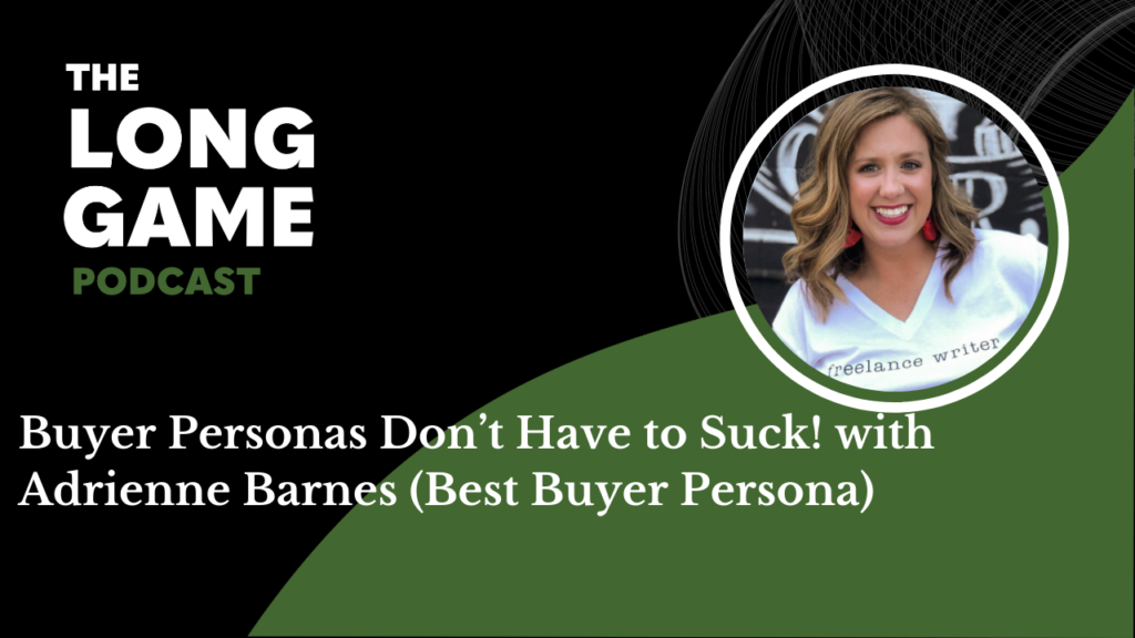 Buyer Personas Don't Have to Suck! with Adrienne Barnes