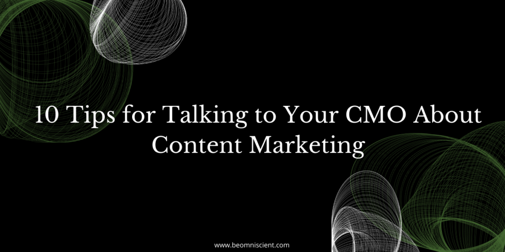 10 Tips for Talking to Your CMO About Content Marketing