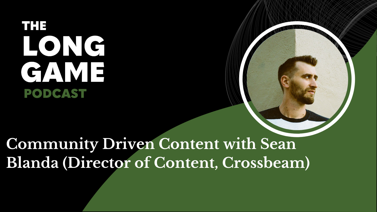 Community Driven Content with Sean Blanda (Director of Content, Crossbeam)