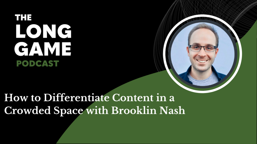 023: How to Differentiate Content in a Crowded Space with Brooklin Nash