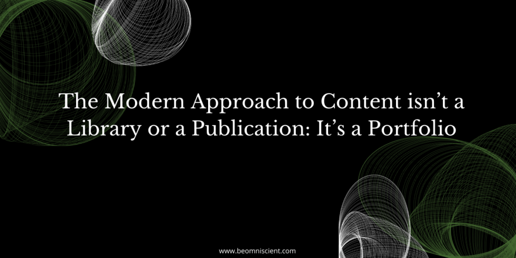 The Modern Approach to Content isn't a Library or a Publication: It's a Portfolio