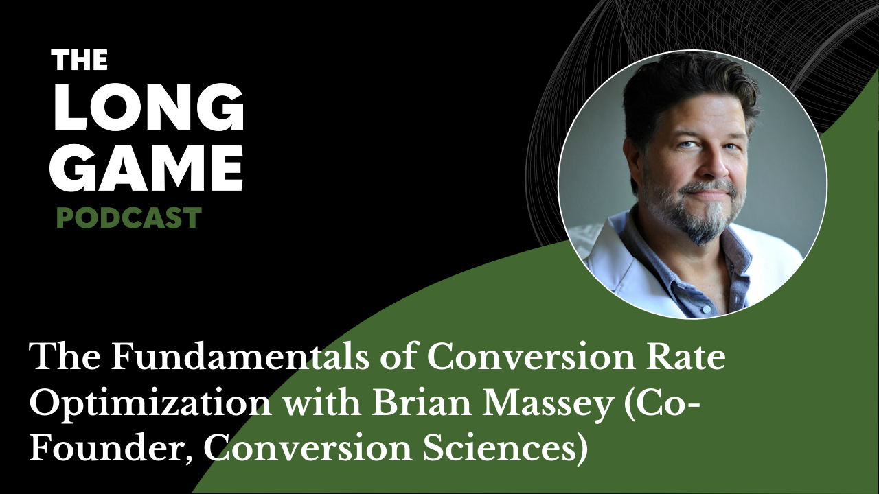 031: The Fundamentals of Conversion Rate Optimization with Brian Massey (Co-Founder, Conversion Sciences)